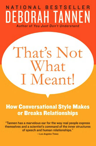 Click for more about That's Not What I Meant! by Deborah Tannen